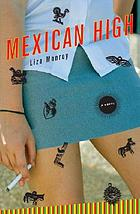 Mexican high : a novel