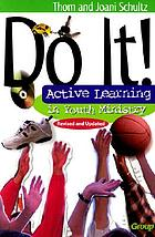 Do it! : active learning in youth ministry