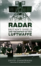 Britain's shield : radar and the defeat of the Luftwaffe