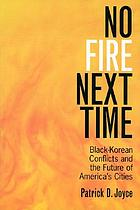 No fire next time : Black-Korean conflicts and the future of America's cities