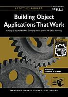 Building object applications that work : your step-by-step handbook for developing robust systems with object technology