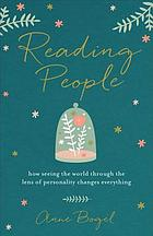 Reading people : how seeing the world through the lens of personality changes everything