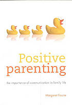 Positive parenting : the importance of communication in family life