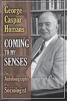 Coming to my senses : the autobiography of a sociologist