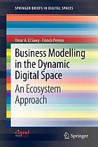 Business modelling in the dynamic digital space : an ecosystem approach