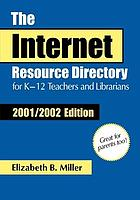 The internet resource directory for K-12 teachers and librarians. 2001/2002 edition
