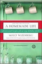 A homemade life : stories and recipes from my kitchen table