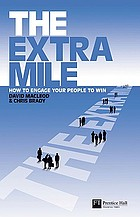 The extra mile : how to engage your people to win