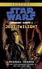 Star Wars. Coruscant nights I : Jedi twilight