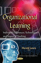 Organizational learning : individual differences, technologies and impact of teaching