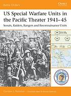 US special warfare units in the Pacific Theater, 1941-45 : scouts, raiders, rangers and reconnaissance units