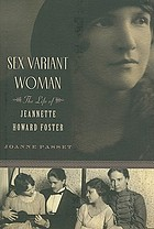 Sex variant woman : the life of Jeannette Howard Foster