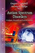 Autism spectrum disorders : guidance, research, and federal activity