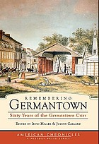 Remembering Germantown : sixty years of the Germantown Crier