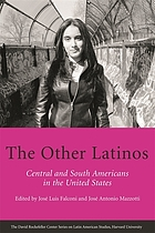 The other Latinos : Central and South Americans in the United States