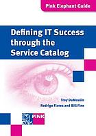 Defining IT Success through the Service Catalog.