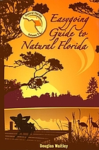 Easygoing guide to natural Florida, v. 2 Central Florida