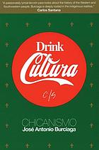 Drink cultura : Chicanismo
