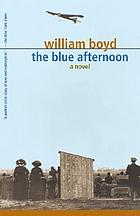 The blue afternoon : a novel
