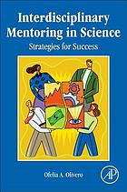 Interdisciplinary mentoring in science : strategies for success