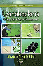 Cyanobacteria : ecology, toxicology and management