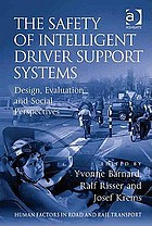 The safety of intelligent driver support systems : design, evaluation, and social perspectives