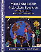 Making choices for multicultural education : five approaches to race, class, and gender