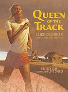 Queen of the track : Alice Coachman, Olympic high-jump champion