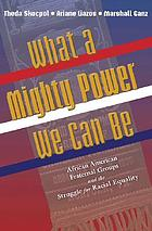 What a mighty power we can be : African American fraternal groups and the struggle for racial equality