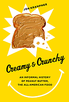 Creamy & crunchy : an informal history of peanut butter, the all-American food