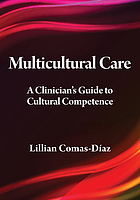 Multicultural care : a clinician's guide to cultural competence
