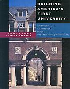 Building America's first university : an historical and architectural guide to the University of Pennsylvania