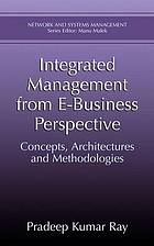 Integrated management from e-business perspective : concepts, architectures, and methodologies