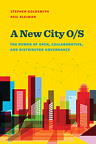 A new city O/S : the power of open, collaborative, and distributed governance