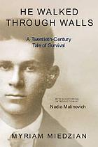 He walked through walls : a twentieth-century tale of survival