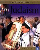 Judaism : worship, festivals, and ceremonies from around the world