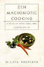 Zen macrobiotic cooking : book of Oriental and traditional recipes