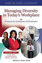 Managing diversity in today's workplace : strategies for employees and employers