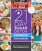 The 21-day sugar detox cookbook : over 100 recipes for any program level