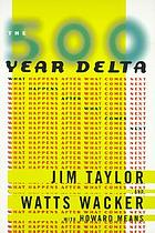 The 500-year delta : what happens after what comes next