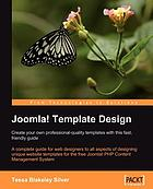 Joomla! template design : create your own professional-quality templates with this fast, friendly guide