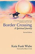 Border crossing : a spiritual journey