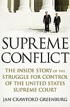 Supreme conflict : the inside story of the struggle for control of the United States Supreme Court