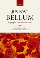 Jus post bellum : mapping the normative foundations
