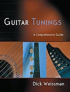 Guitar tunings : a comprehensive guide