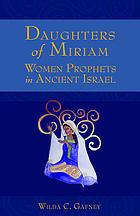 Daughters of Miriam : women prophets in ancient Israel