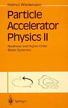 Particle accelerator physics / 2. Nonlinear and higher-order beam dynamics.