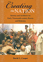 Creating the nation : identity and aesthetics in early nineteenth-century Russia and Bohemia