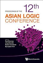 Proceedings of the 12Th Asian Logic Conference.