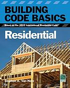 Building code basics -- residential : based on the 2012 International Residential Code